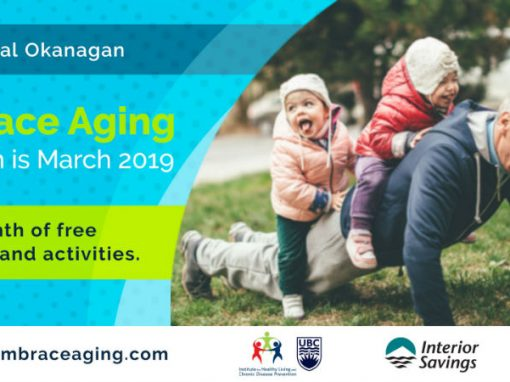 March is Embrace Aging month in the Okanagan